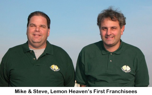 Mike and Steve, Lemon Heaven's First Franchisees