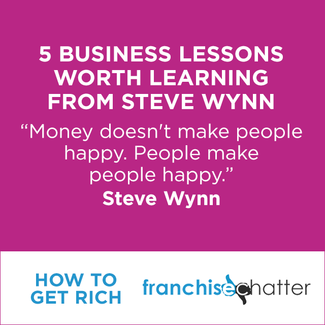 Steve Wynn Business Lessons