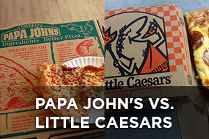 Papa John's vs. Little Caesars