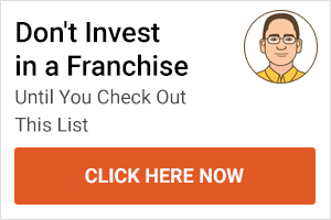 Don't Invest in a Franchise Until You Check Out This List