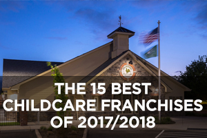 The Best Childcare Franchises of 2017/2018
