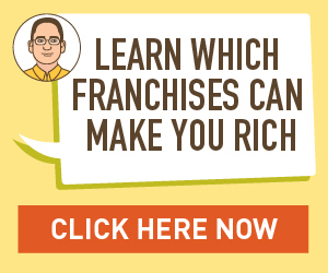 Learn Which Franchises Can Make You Rich
