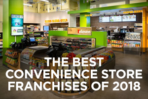 The Best Convenience Store Franchises of 2018
