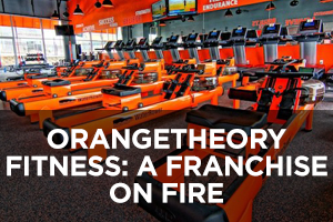 Orangetheory Fitness A Franchise on Fire