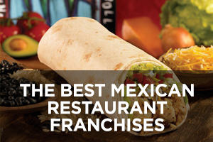 The Best Mexican Restaurant Franchises of 2019