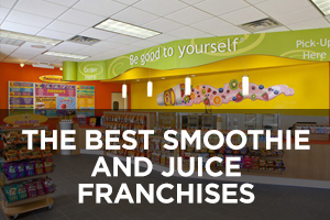 The Best Smoothie and Juice Bar Franchises of 2019