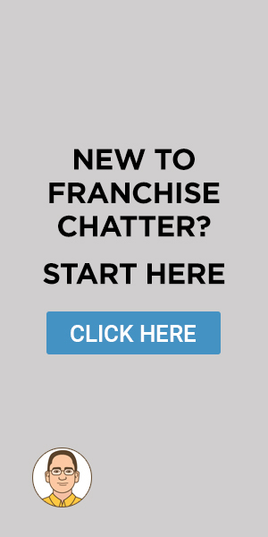 New to Franchise Chatter? Start Here